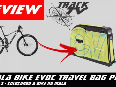 Mala Bike Evoc Travel Bag Pro – Colocando a bike na mala